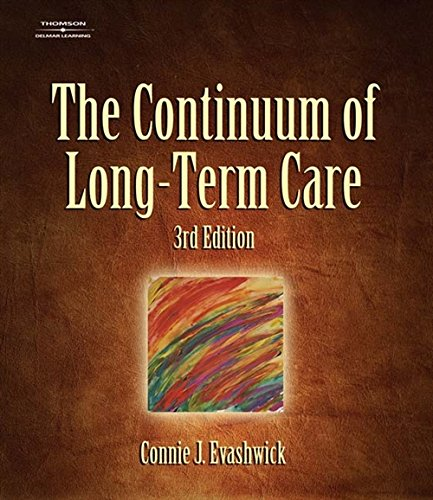 The Continuum of Long-Term Care (Thomson Delmar Learning Series in Health Services Administra): ...
