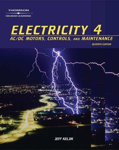 9781401897239: Electricity 4: AC/DC Motors, Controls and Maintenance: v. 4