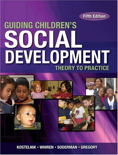 Guiding Children's Social Development- Theory to Practice, 5th: Kostelnik, Marjorie J.