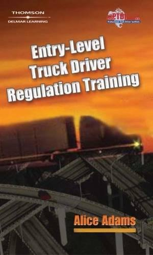 Entry-Level Truck Driver Regulation Training (1401899366) by Alice Adams