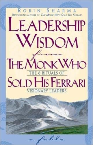9781401900137: Leadership Wisdom From The Monk Who Sold His Ferrari: The Eight Rituals of Visionary Leaders
