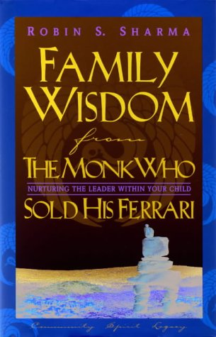 9781401900144: Family Wisdom Monk Who Sold Ferra: Nurturing the Leader Within Your Child