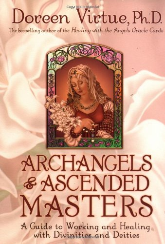 9781401900182: Archangels & Ascended Masters: A Guide to Working and Healing with Divinities and Deities