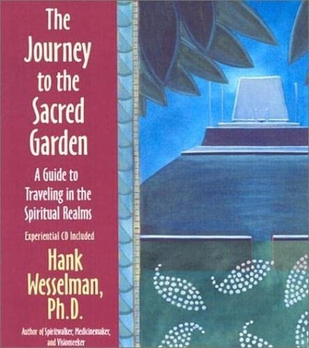 9781401901110: The Journey to the Sacred Garden: A Guide to Traveling in the Spiritual Realms (Little Books and CDs)