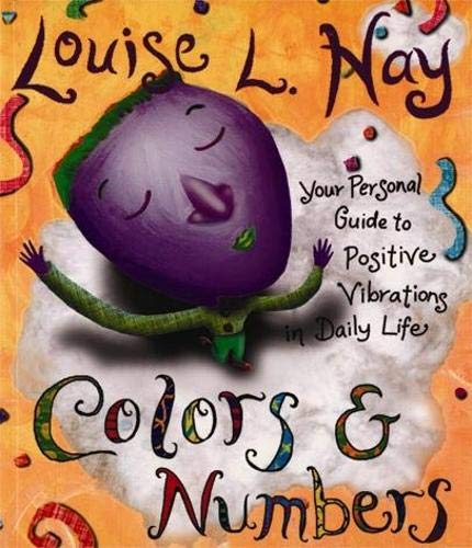9781401901127: Colors and Numbers: Your Personal Guide to Positive Vibrations in Daily Life