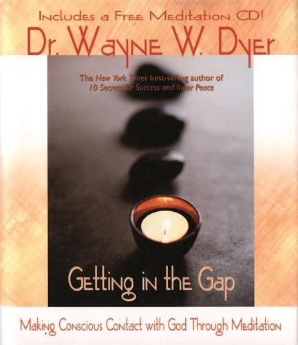 Getting in the Gap: Making Conscious Contact: Wayne W. Dyer