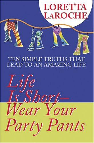 9781401901486: Life Is Short, Wear Your Party Pants