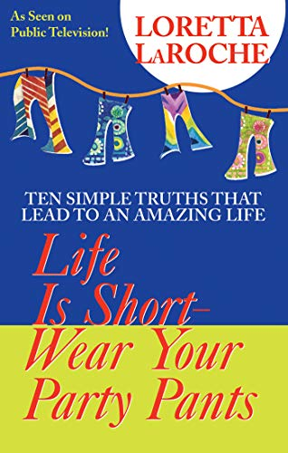 9781401901493: Life Is Short, Wear Your Party Pants