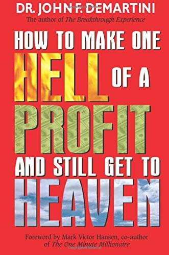 9781401901981: How to Make One Hell of a Profit and Still Get to Heaven