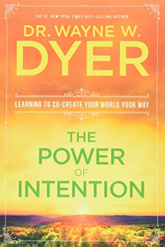 9781401902162: The Power Of Intention: Change The Way You Look At Things And The Things You Look At Will Change: Learning to Co-create Your World Your Way