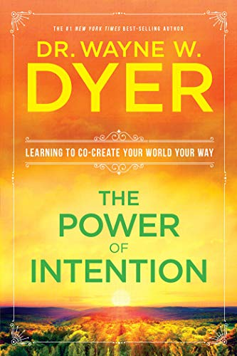 9781401902162: The Power of Intention: Learning to Co-Create Your World Your Way