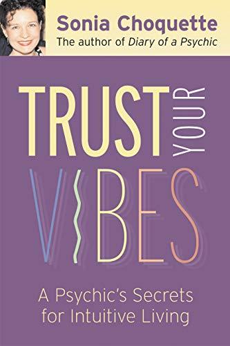 9781401902339: Trust Your Vibes: Secret Tools for Six-Sensory Living