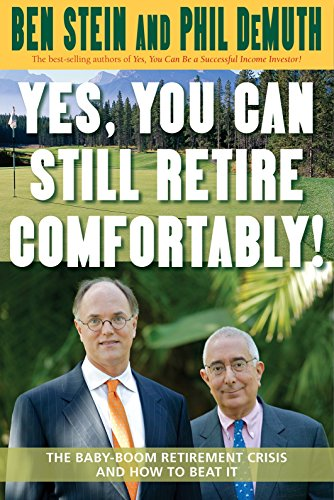 Yes, You Can Still Retire Comfortably!: The: Stein, Ben, DeMuth,