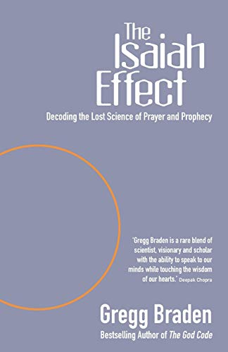 9781401903602: The Isaiah Effect: Decoding the Lost Science of Prayer and Prophecy