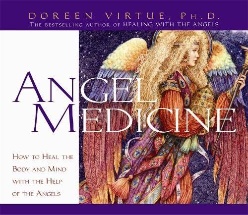 9781401903640: Angel Medicine: How to Heal the Body and Mind with the Help of the Angels