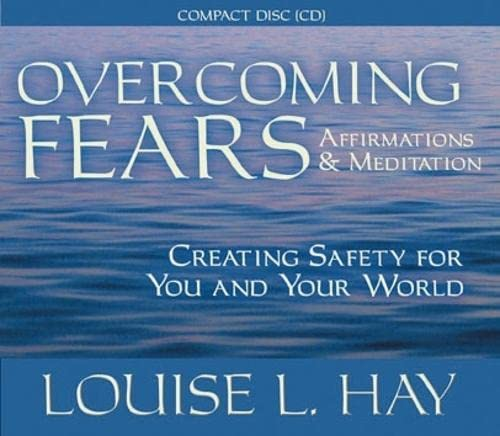 9781401904012: Overcoming Fears: Creating Safety for You and your World