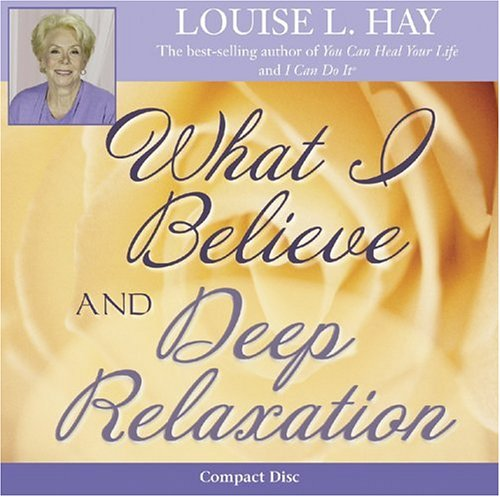 9781401904296: What I Believe and Deep Relaxation