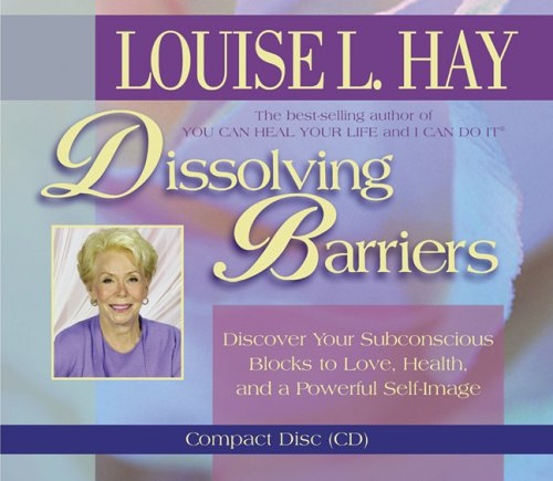 Dissolving Barriers: Hay, Louise L./