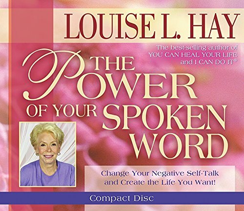 The Power Of Your Spoken Word: Hay, Louise L.