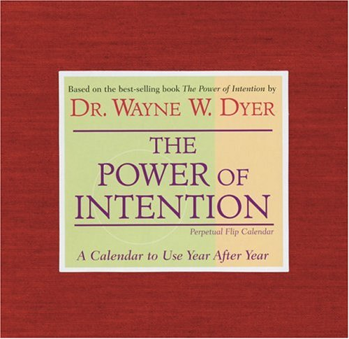 The Power Of Intention Perpetual Flip Calendar: A Calendar To Use Year After Year: Wayne W. Dyer