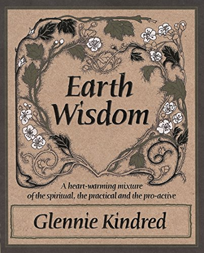 9781401904715: Earth Wisdom: A Heart-Warming Mixture of the Spiritual, the Practical and the Proactive