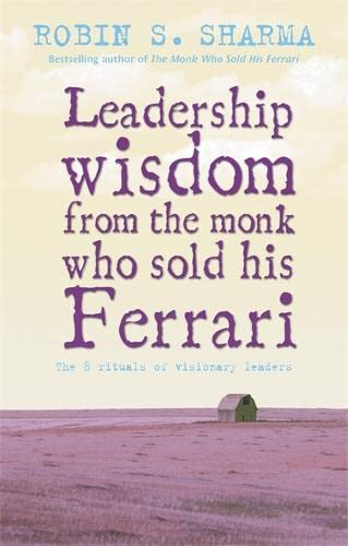 9781401905460: Leadership Wisdom From The Monk Who Sold His Ferrari