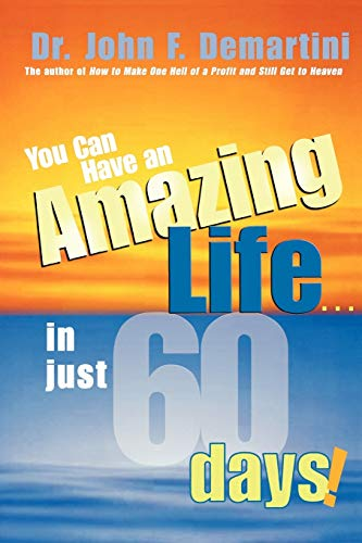 9781401905507: You Can Have An Amazing Life...In Just 60 Days!