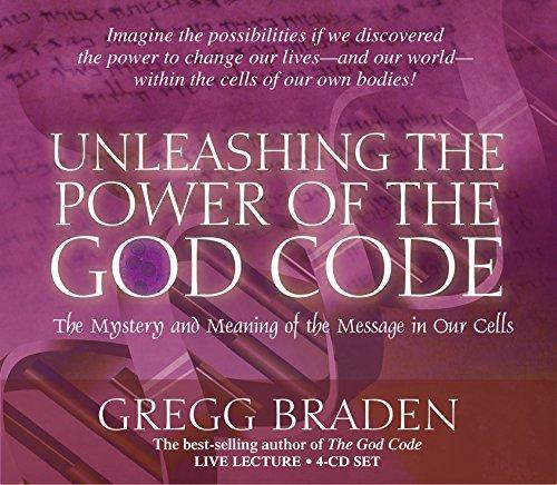 Unleashing the Power of the God Code: Braden, Gregg