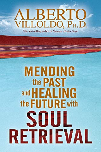 9781401906252: Mending the Past and Healing the Future with Soul Retrieval