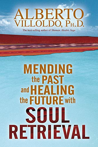 9781401906269: Mending The Past & Healing The Future With Soul Retrieval