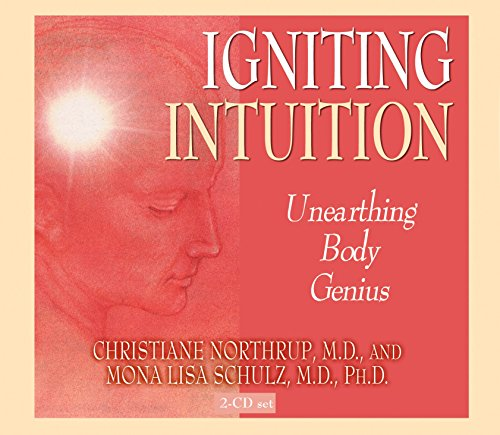 Igniting Intuition: Christiane Northrup M.D.