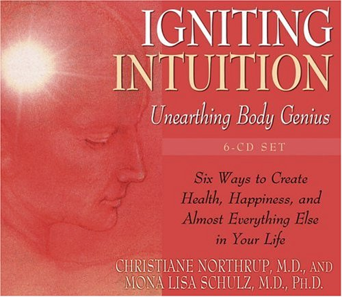 Igniting Intuition: Northrup M.D., Christiane