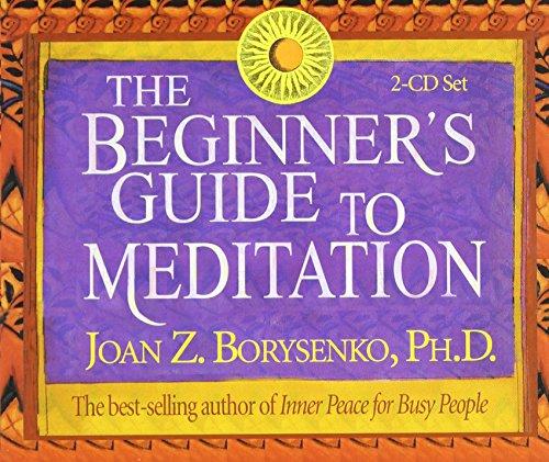 The Beginner's Guide to Meditation: Borysenko Ph.D., Joan