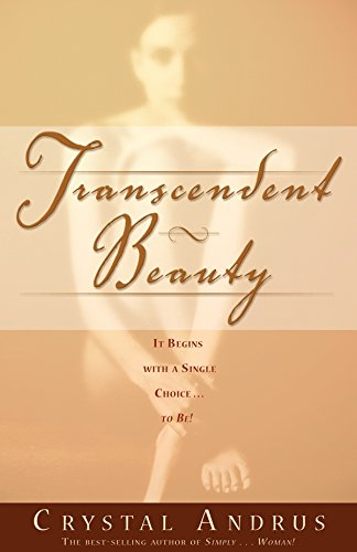 9781401906795: Transcendent Beauty: It Begins with a Single Choice...to Be!