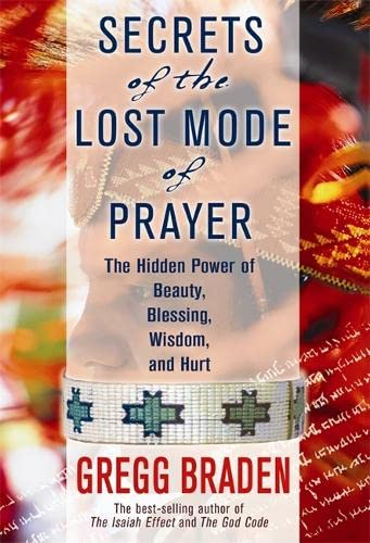 9781401906832: Secrets of the Lost Mode of Prayer: The Hidden Power of Beauty, Blessings, Wisdom, and Hurt