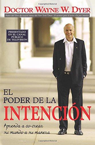 9781401906894: El Poder de la Intencion: Aprenda a Co-crear Su Mundo a Su Manera (Spanish Edition)