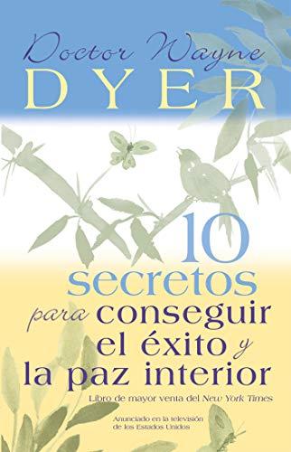 10 Secretos Para Conseguir El Exito y: Dyer, Wayne W.
