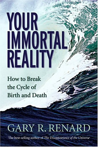 Your Immortal Reality: How to Break the Cycle of B
