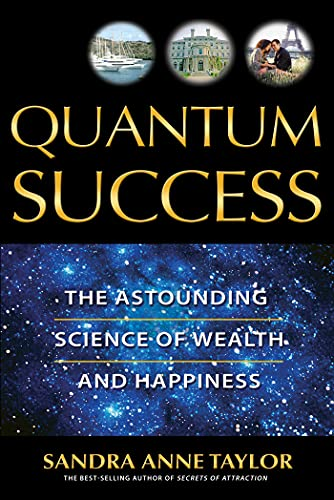 9781401907327: Quantum Success: The Astounding Science of Wealth and Happiness