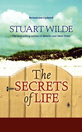The Secrets of Life: (Revised and Updated!): Stuart Wilde