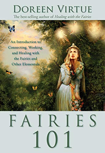 9781401907600: Fairies 101: An Inroduction to Connecting, Working, and Healing with the Fairies and Other Elementals