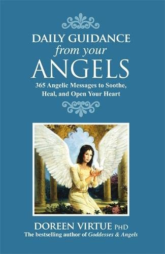 9781401907716: Daily Guidance from Your Angels: 365 Angelic Messages to Soothe, Heal, and Open Your Heart