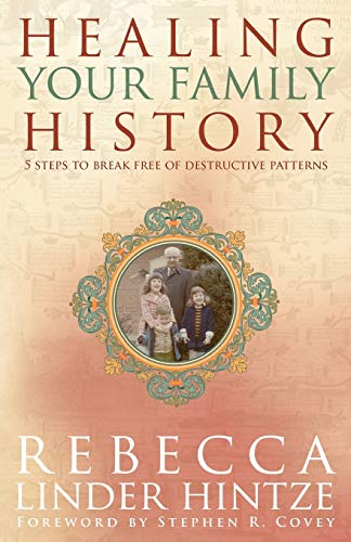 9781401907976: Healing Your Family History: 5 Steps to Break Free of Destructive Patterns