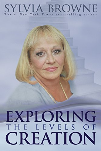 Exploring the Levels of Creation: Sylvia Browne