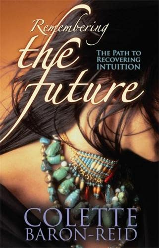Remembering the Future: The Path to Recovering: Baron-Reid, Colette