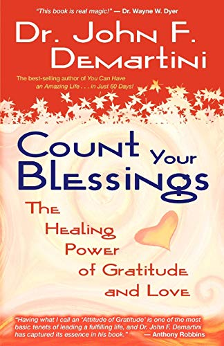 9781401910747: Count Your Blessings: The Healing Power of Gratitude and Love
