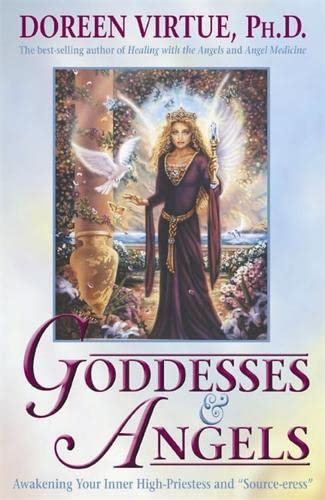 9781401910792: Goddesses And Angels: Awakening Your Inner High-priestess and Source-eress