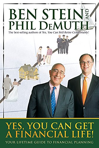 Yes, You Can Get A Financial Life!: Stein, Ben, DeMuth,