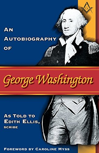 9781401911829: An Autobiography of George Washington