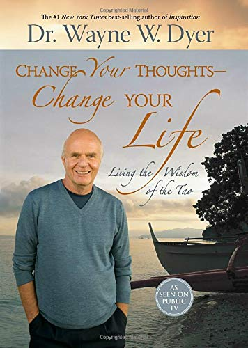 9781401911843: Change Your Thoughts - Change Your Life: Living the Wisdom of the Tao